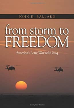 From Storm to Freedom: The Long American Conflict with Iraq 9781591140184