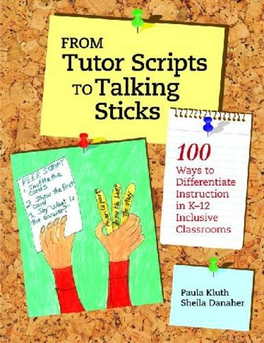 From Tutor Scripts to Talking Sticks: 100 Ways to Differentiate Instruction in K-12 Inclusive Classrooms 9781598570809