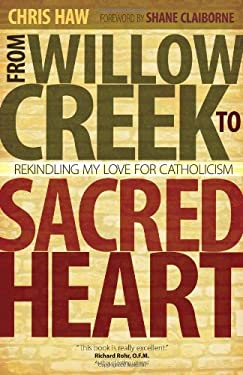 From Willow Creek to Sacred Heart 9781594712920