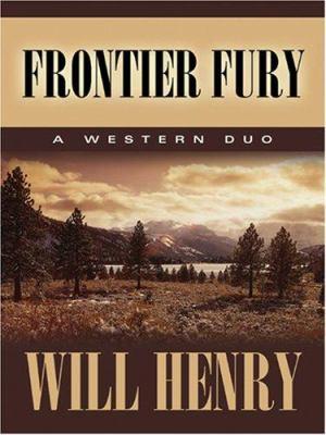 Frontier Fury: A Frontier Duo 9781594145018