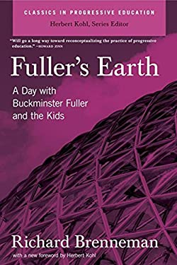 Fuller's Earth: A Day with Buckminster Fuller and the Kids 9781595584052