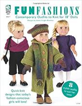 "Fun Fashions: Contemporary Outfits to Knit for 18"" Dolls"