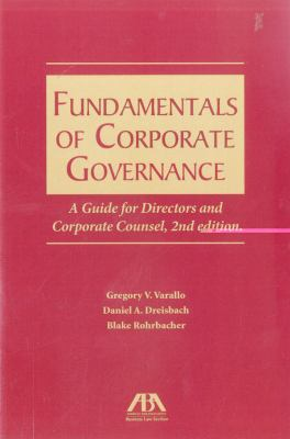 Fundamentals of Corporate Governance: A Guide for Directors and Corporate Counsel 9781590314289