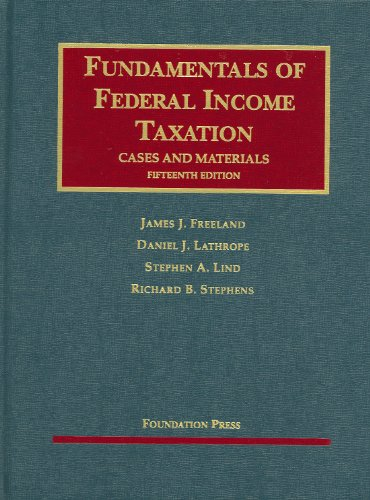 Freeland, Lathrope, Lind and Stephens' Fundamentals of Federal Income Taxation, 15th 9781599417004