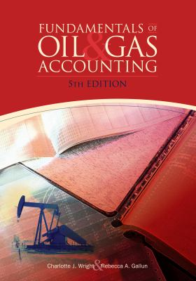 Fundamentals of Oil & Gas Accounting - 5th Edition