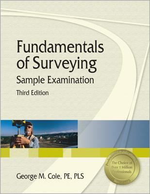 Fundamentals of Surveying Sample Examination 9781591260462