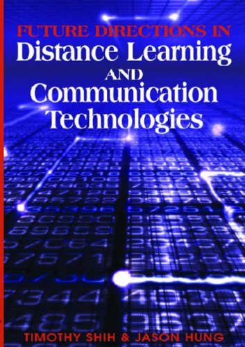 Future Directions in Distance Learning and Communication Technologies 9781599043760