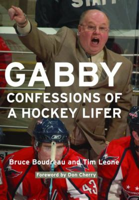 Gabby: Confessions of a Hockey Lifer 9781597974356
