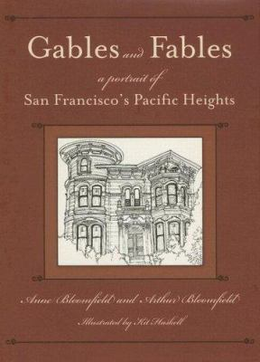 Gables and Fables: A Portrait of San Francisco's Pacific Heights