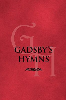 Gadsby's Hymns: A Selection of Hymns for Public Worship 9781599252056