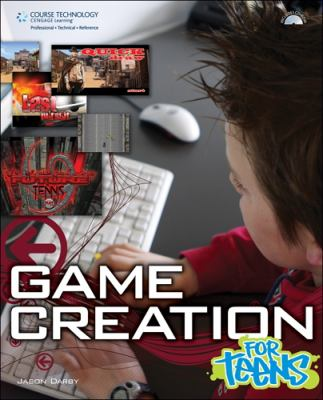 Game Creation for Teens [With CDROM] 9781598635003