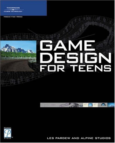 Game Design for Teens 9781592004966