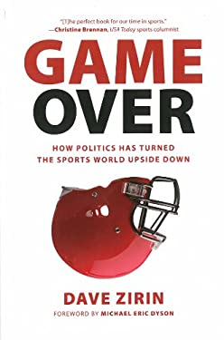 Game Over: How Politics Has Turned the Sports World Upside Down 9781595588159