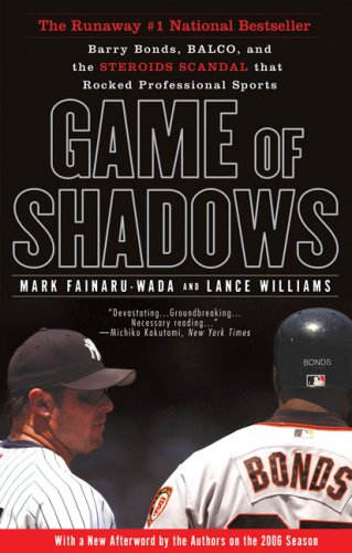 Game of Shadows: Barry Bonds, Balco, and the Steroids Scandal That Rocked Professional Sports 9781592402687