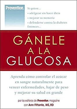G Nele a la Glucosa: Aprenda C Mo Controlar El AZ Car En Sangre Naturalmente Para Vencer Enfermedades, Bajar de Peso y Mejorar Su Salud En 9781594861383