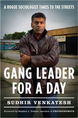 Gang Leader for a Day: A Rogue Sociologist Takes to the Streets 9781594201509
