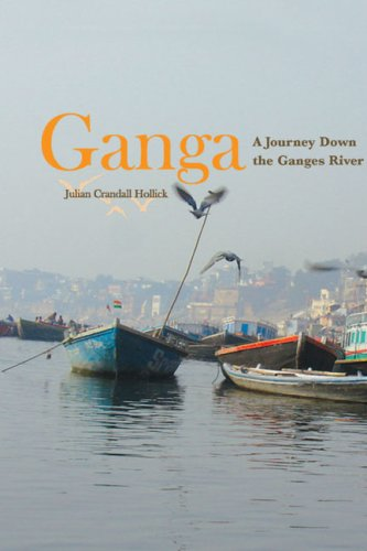 Ganga: A Journey Down the Ganges River 9781597263863