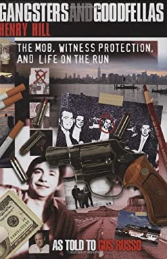 Gangsters and Goodfellas: Wiseguys, Witness Protection, and Life on the Run 9781590770290