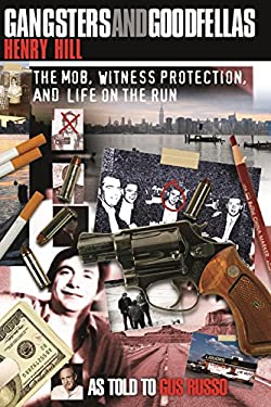 Gangsters and Goodfellas: The Mob, Witness Protection, and Life on the Run 9781590771297
