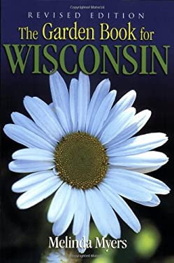 The Garden Book for Wisconsin: Revised Edition 9781591860662