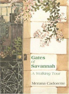 Gates of Savannah: A Walking Tour 9781596292949