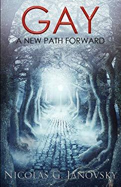 Gay: A New Path Forward 9781595944542