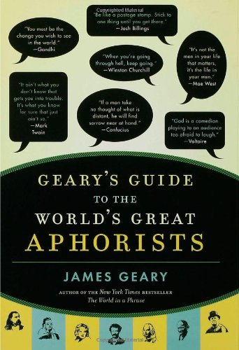 Geary's Guide to the World's Great Aphorists 9781596912526