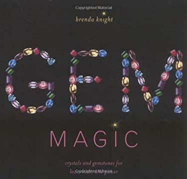 Gem Magic: Crystals and Gemstones for Love, Luck, and Power 9781592330249