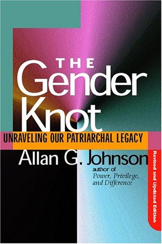 Gender Knot Revised Ed: Unraveling Our Patriarchal Legacy 9781592133833