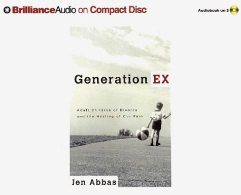 Generation Ex: Adult Children of Divorce and the Healing of Our Pain 9781593558192