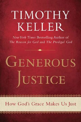 Generous Justice: How God's Grace Makes Us Just 9781594486074