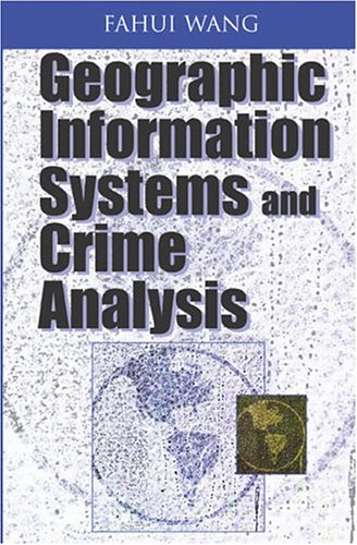 Geographic Information Systems and Crime Analisis 9781591404545