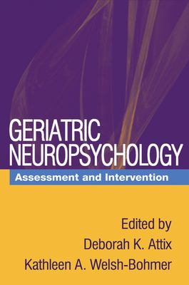 Geriatric Neuropsychology: Assessment and Intervention 9781593852269