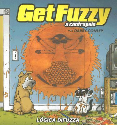 Get Fuzzy: A Contrapelo: Logica Difuzza 9781594972317