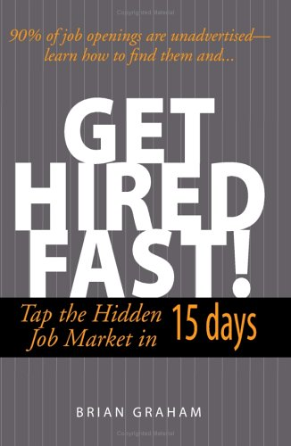 Get Hired Fast!: Tap the Hidden Job Market in 15 Days 9781593372637