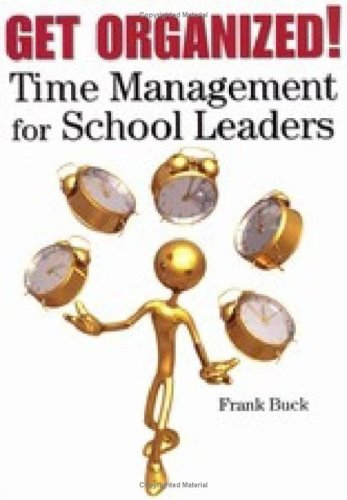 Get Organized!: Time Management for School Leaders 9781596670723