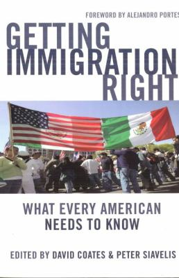 Getting Immigration Right: What Every American Needs to Know 9781597972642