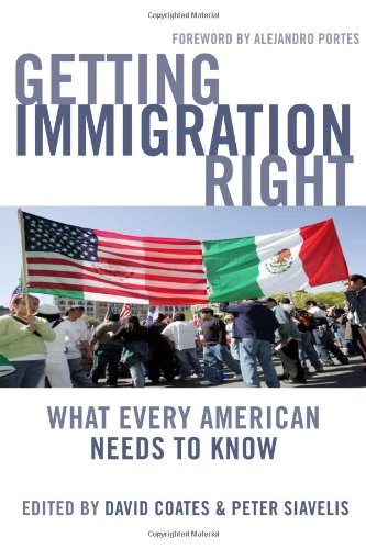 Getting Immigration Right: What Every American Needs to Know 9781597972659