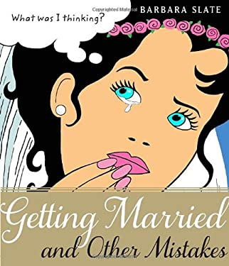 Getting Married and Other Mistakes 9781590515358