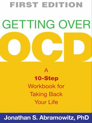 Getting Over OCD: A 10-Step Workbook for Taking Back Your Life 9781593859992