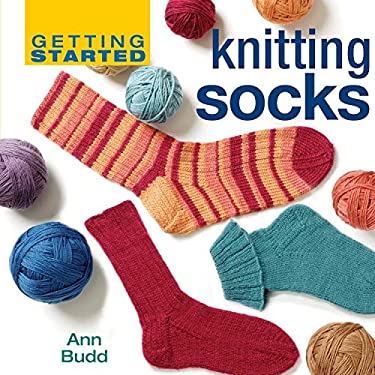 Getting Started Knitting Socks 9781596680296