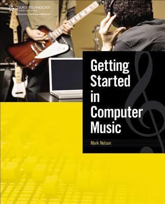 Getting Started in Computer Music 9781592008421