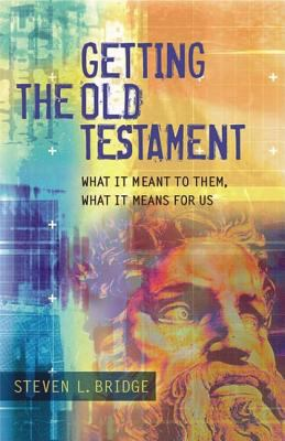 Getting the Old Testament: What It Meant to Them, What It Means for Us 9781598560459
