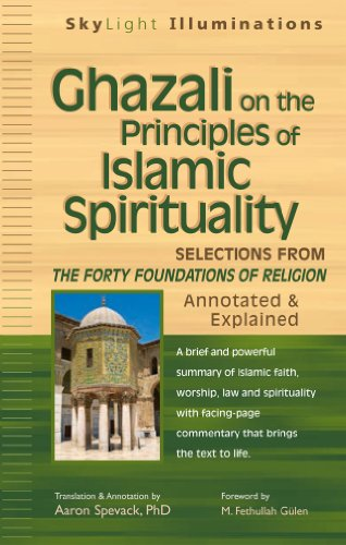 Ghazali on the Principles of Islamic Spirituality: Selections from Forty Foundations of Religion - Annotated & Explained 9781594732843