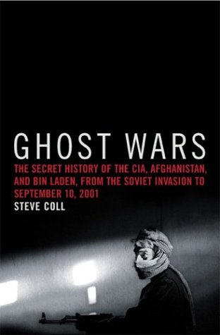Ghost Wars: The Secret History of the CIA, Afghanistan, and Bin Laden, from the Soviet Invasion to September 10, 2001 9781594200076