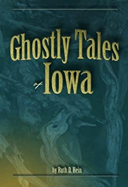 Ghostly Tales of Iowa 9781591931270