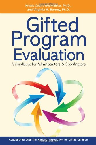 Gifted Program Evaluation: A Handbook for Administrators and Coordinators 9781593639242