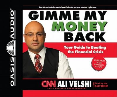 Gimme My Money Back: Your Guide to Beating the Financial Crisis 9781598595673