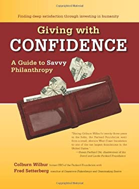 Giving with Confidence: A Guide to Savvy Philanthropy 9781597142045