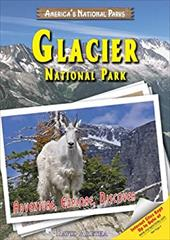 Glacier National Park: Adventure, Explore, Discover 7343210